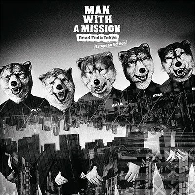 MAN WITH A MISSION「Dead End in Tokyo (European Edition)」入荷!B