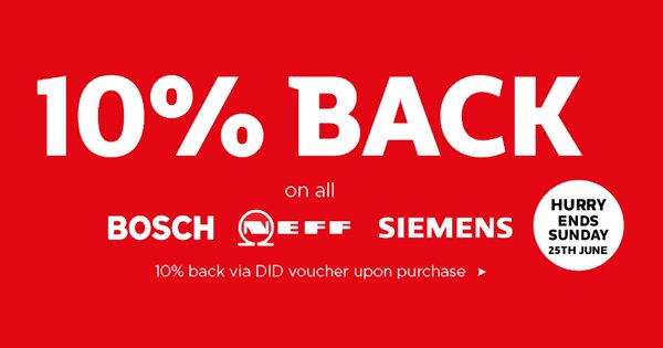 Get 10% back on all Bosch, Neff and Siemens. Hurry, offer ends this Sunday! https://t.co/DD5yLHzd2F https://t.co/2fuKuAM7d6