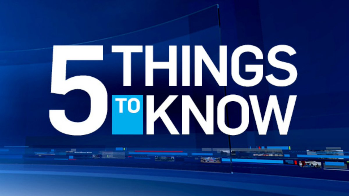 5 things to know on Monday, June 12, 2017