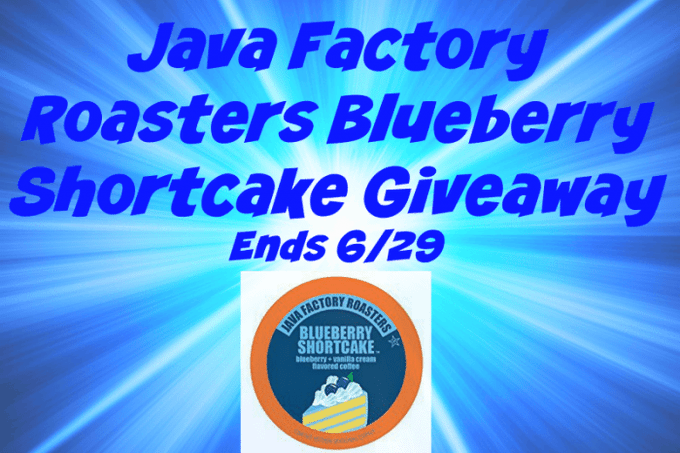 Java Factory Roasters Blueberry Shortcake Giveaway Ends 6/29 @JFRoasters