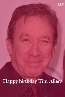Happy birthday to actor Tim Allen who turns 64 years old today!