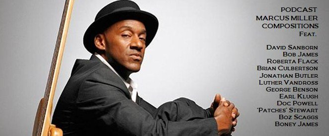 Happy Birthday bass player !!  Podcast Marcus Miller compositions.