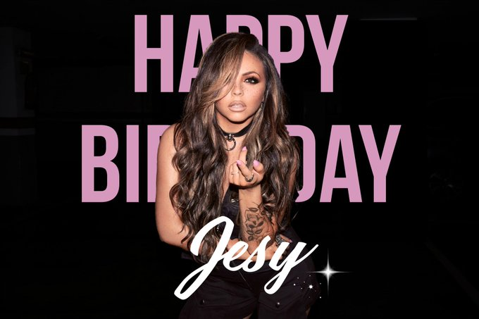 Happy Birthday Jesy Nelson Stay Gorgeous, Talented, Kind and Inspiring. Love you lots