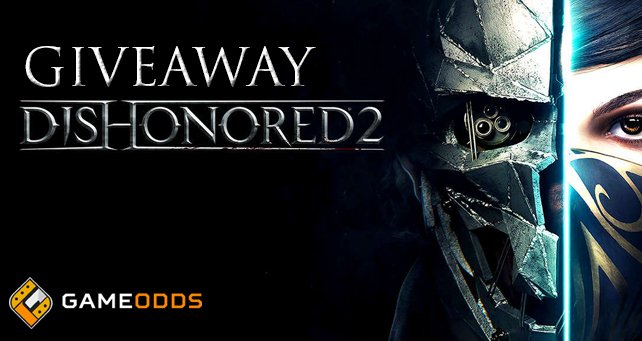 Dishonored 2 Giveaway