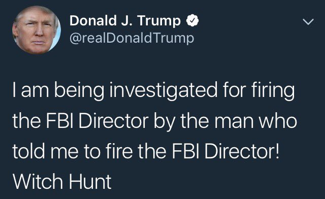 "JUST IN: President Trump tweets: ""I am being investigated for firing the FBI Director"""