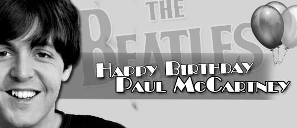 HAPPY BIRTHDAY  Sir Paul McCartney MBE Born: June 18, 1942