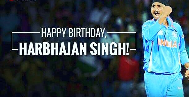 "wish you very happy birthday ""The Turbanator\"" Harbhajan paji"