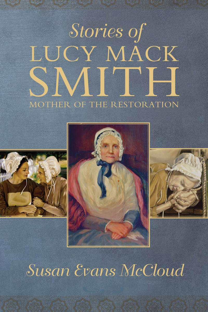 Book review: 'Stories of Lucy Mack Smith' is an emotional retelling of early LDS Church history