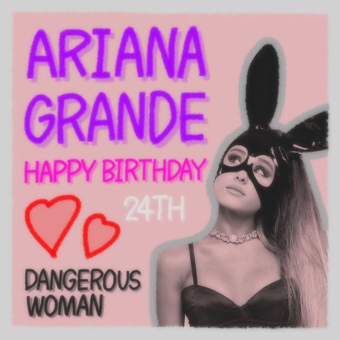 HAPPY BIRTHDAY    (( ARIANA GRANDE )) I love youuuu !!!!