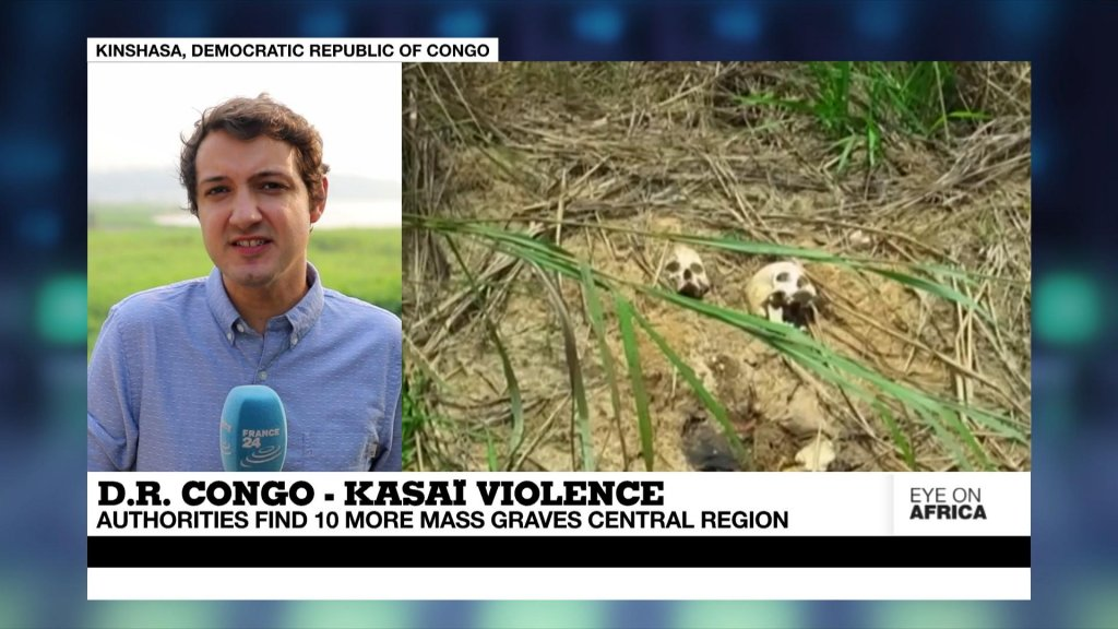 EYE ON AFRICA - DR Congo authorities find ten more mass graves in Kasai