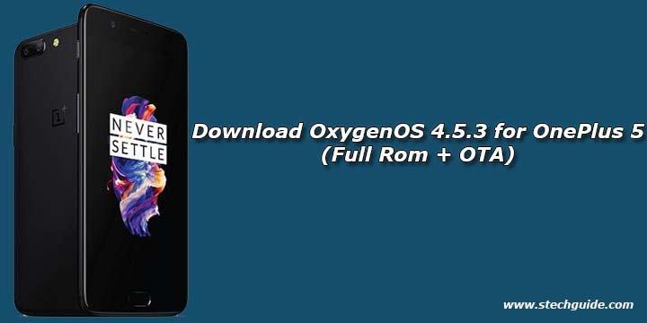 Download OxygenOS 4.5.3 for OnePlus 5 (Full Rom +OTA) https://t.co/Lfw1EATn44 https: ...