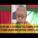 Give me a chance to complete Beyond Zero initiative - First Lady