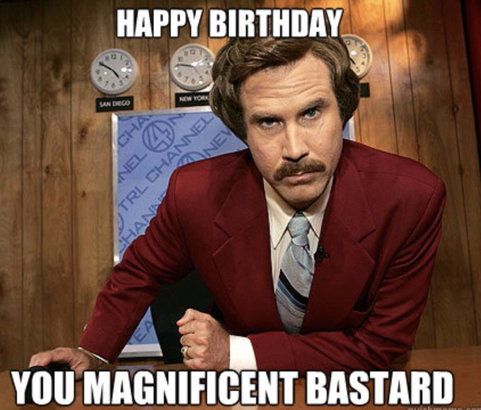 Yep, we just used a Will Ferrell Birthday meme to wish a Happy Birthday .