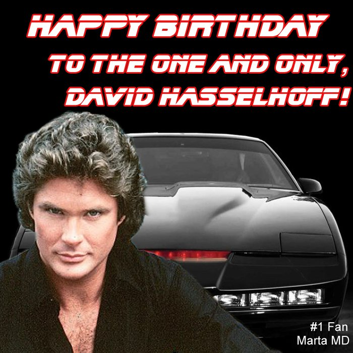 Happy Birthday to the one and only, David Hasselhoff! Cheers!
