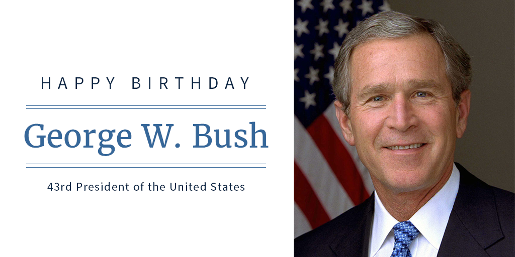 Happy Birthday President George W Bush