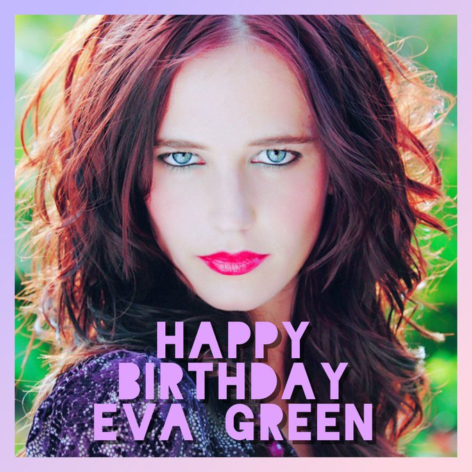 HAPPY BELATED BDAY TO EVA GREEN...WHO PLAYED VESPER LYND IN JB 007: CASINO ROYALE (2006) (07/06/17)