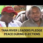 Tana River leaders pledge peace during elections