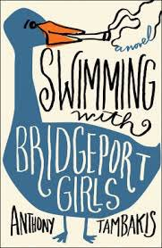Congrats to my friend Anthony Tambakis on his brilliant novel coming out July 11th!  #swimmingwithbridgeportgirls ???????? https://t.co/flihZ1UU8g