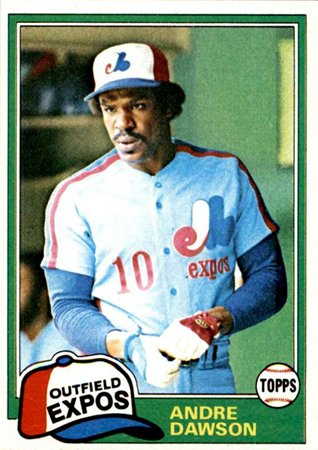 7/10/54 . Happy 63rd Birthday to Andre Dawson! (1981 Topps)
