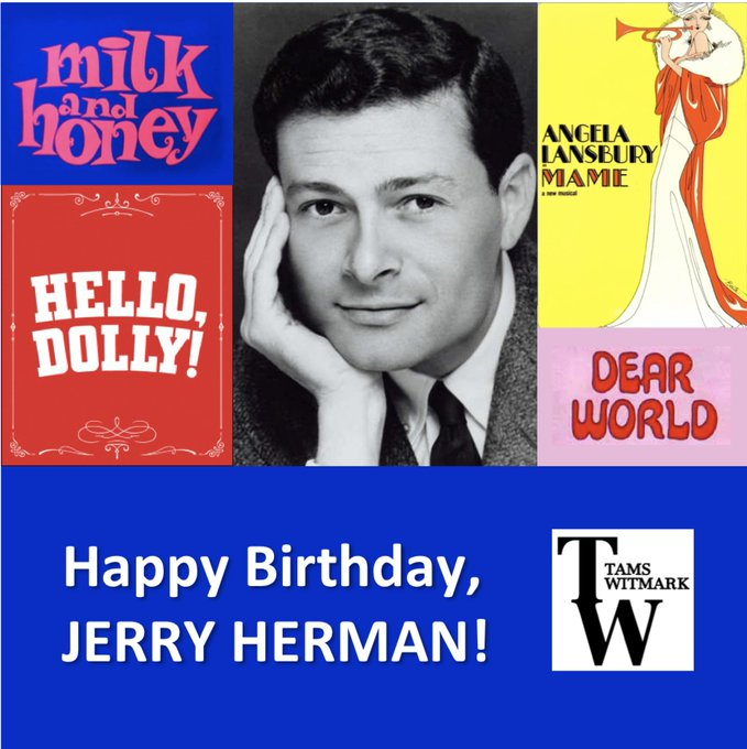 Happy 86th Birthday to Jerry Herman!