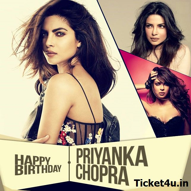 Ticket4u Wishing the gorgeous and sassy Priyanka Chopra a very Happy Birthday.