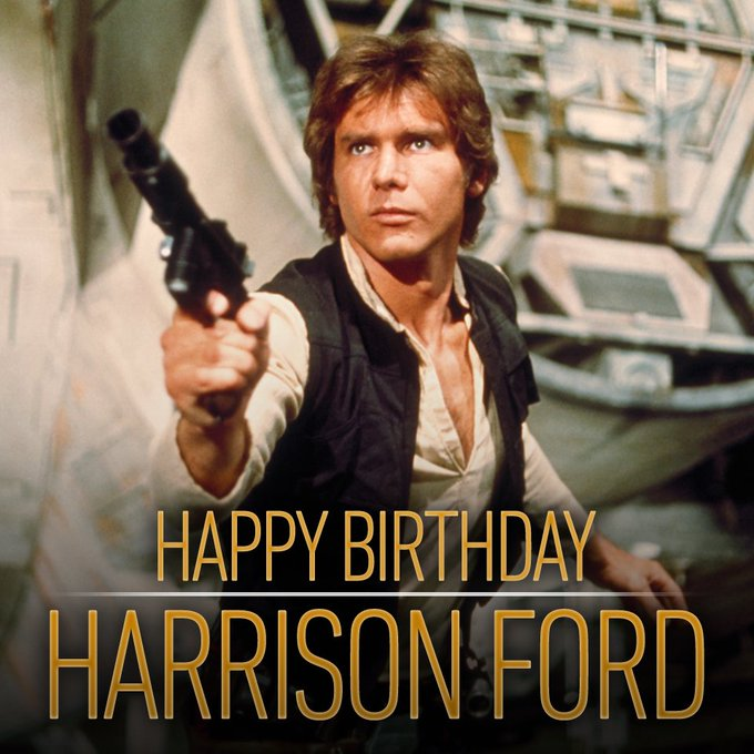 Happy birthday to the galaxy\s favourite scruffy-looking nerf-herder, Harrison Ford!