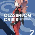価格2376円~ Classroom☆Crisis クラスルーム☆クライシス 2 完全生産限定版 Blu-ray 長崎健