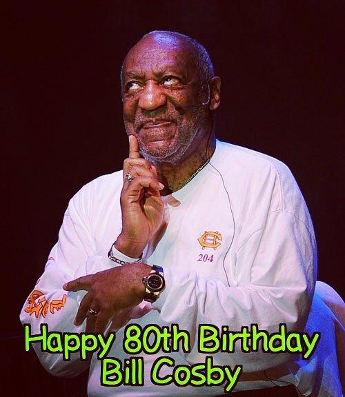 Happy 80th Birthday Bill Cosby!