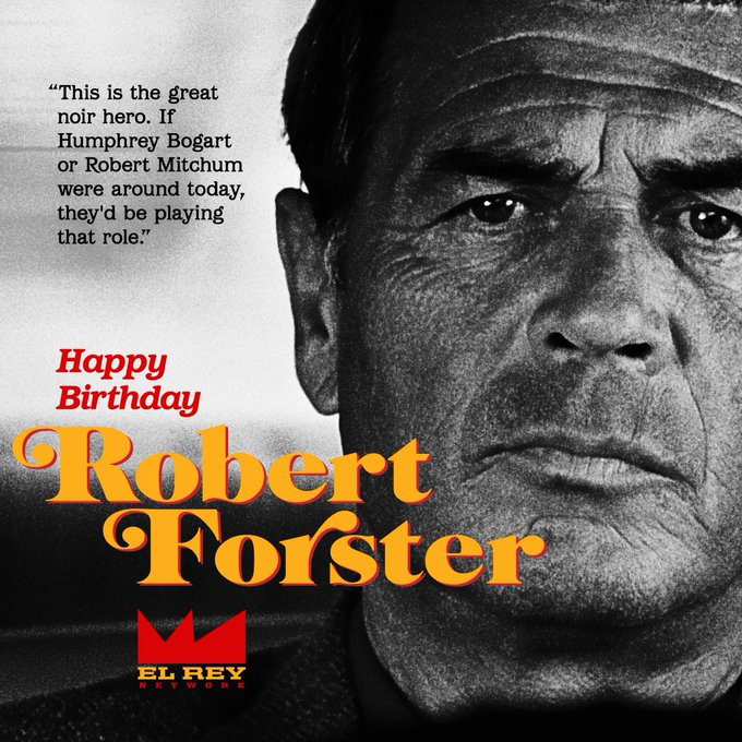 Happy Birthday Robert Forster from