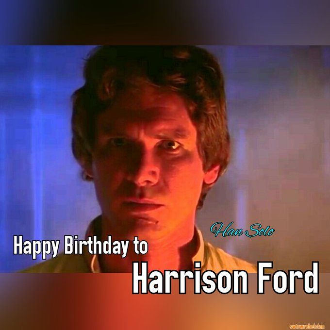Happy birthday to Harrison Ford !!!