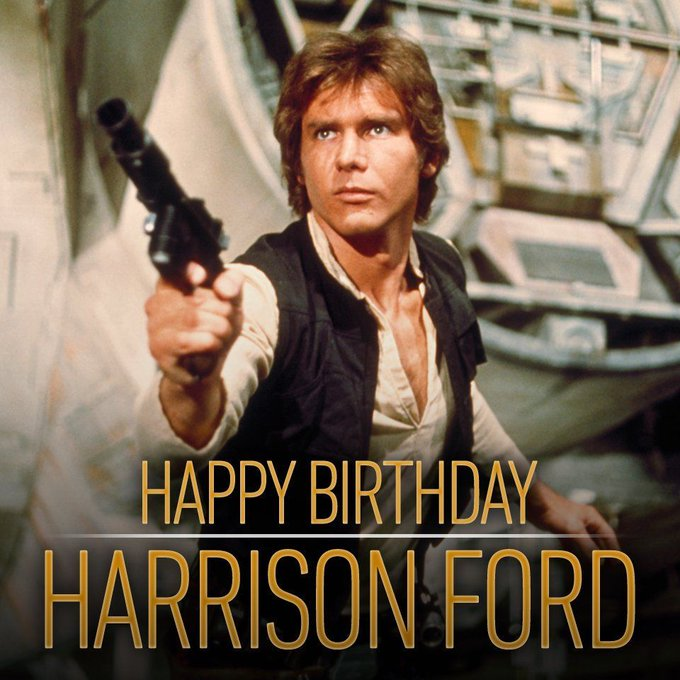 Happy Birthday to our favorite scoundrel, Harrison Ford