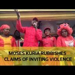 Moses Kuria rubbishes claims of inviting violence