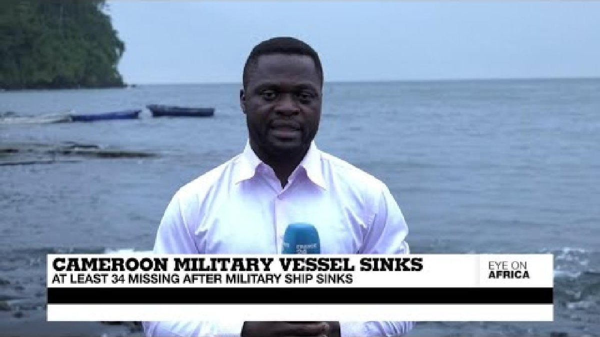 ?? At least 34 missing after military ship sinks off Cameroon