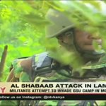 Al Shabaab militants attempt to invade GSU camp in Mokowe