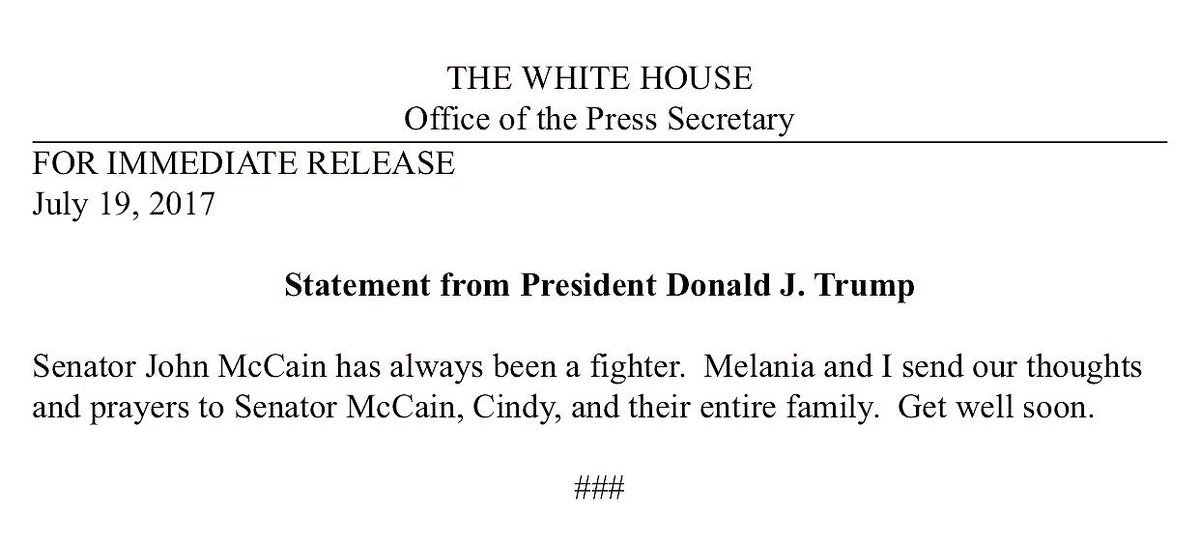 Melania and I send our thoughts and prayers to Senator McCain, Cindy, and their entire family.