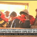 Court gives police robbery suspects a KSh 1M bond and similar surety