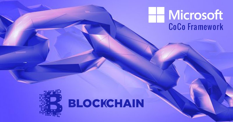 Microsoft Announces the Coco Framework To Improve Blockchain Networks