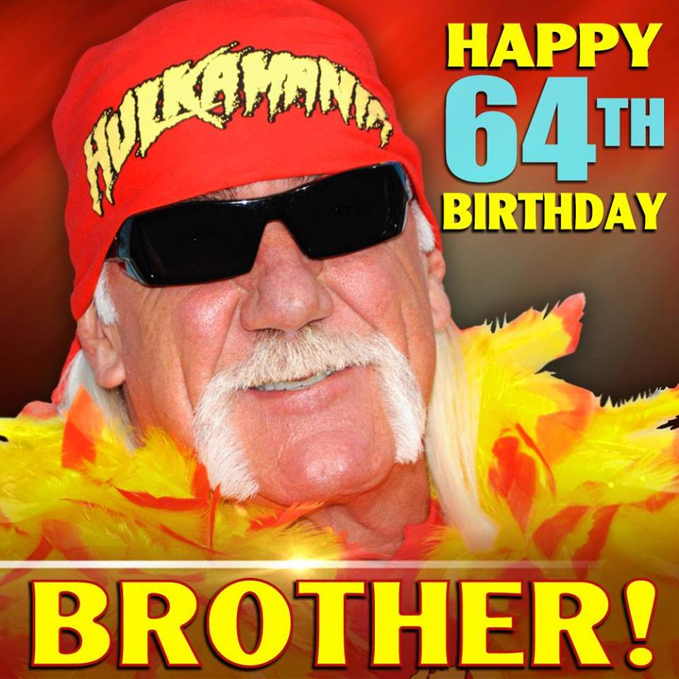 HAPPY BIRTHDAY, BROTHER! Hulk Hogan turns 64 today.