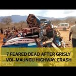 7 feared dead after grisly Voi-Maungu highway crash