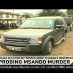 Police question witnesses about Chris Msando's movements