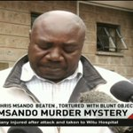 Chris Msando autopsy reveals he was tortured and beaten with blunt object