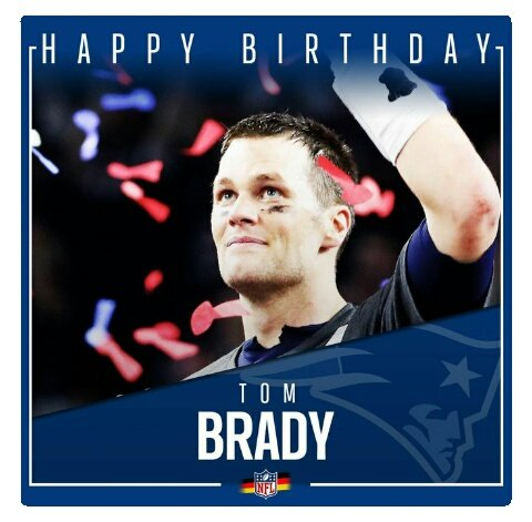 Happy Birthday    Thomas Edward Patrick Brady Jr Tom Brady amazing quarterback