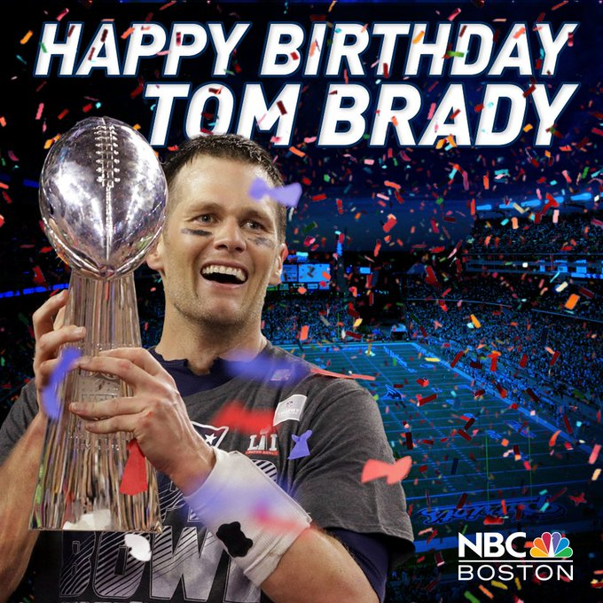 Please join me in wishing a Happy Birthday to Tom Brady.