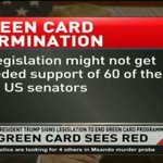 Green card sees red as Trump legislation seeks its termination