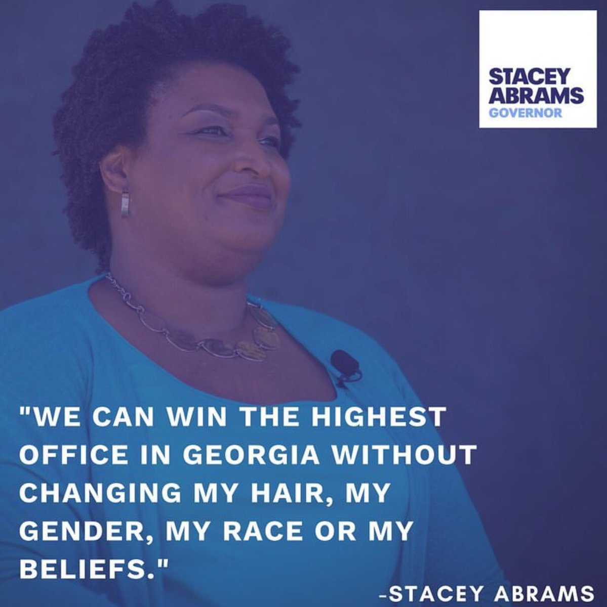 I proudly support Stacey Abrams, a Governor for all of Georgia.