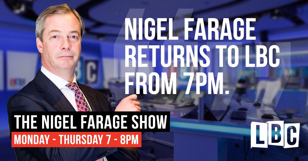 The Nigel Farage Show is back on @LBC at 7pm. https://t.co/Uqp1lzWESX
