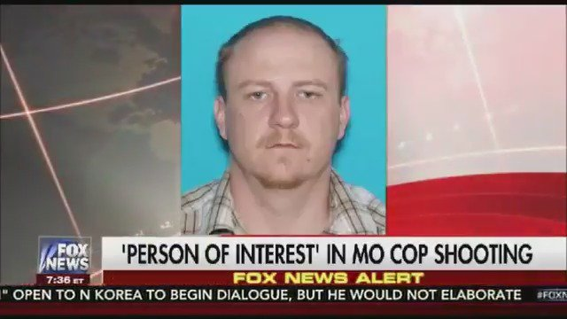 FOX NEWS ALERT: Officials name person of interest in Missouri cop shooting https://t.co/PodP4YHsgA