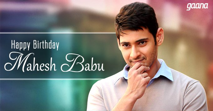 Wishing the all-round entertainer and handsome hunk Mahesh Babu, a very happy Birthday: