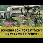 Bombing Boni forest won't solve Lamu insecurity