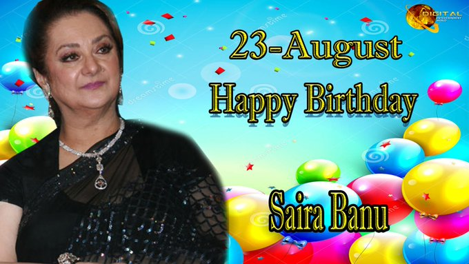 Happy Birthday Saira Banu.